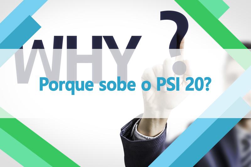 Porque sobe o PSI 20
