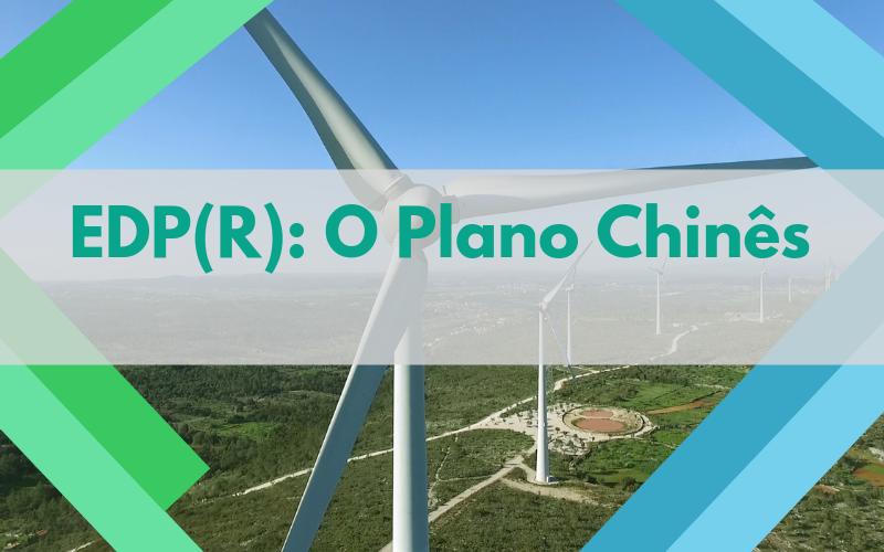 EDP(R): O Plano Chinês