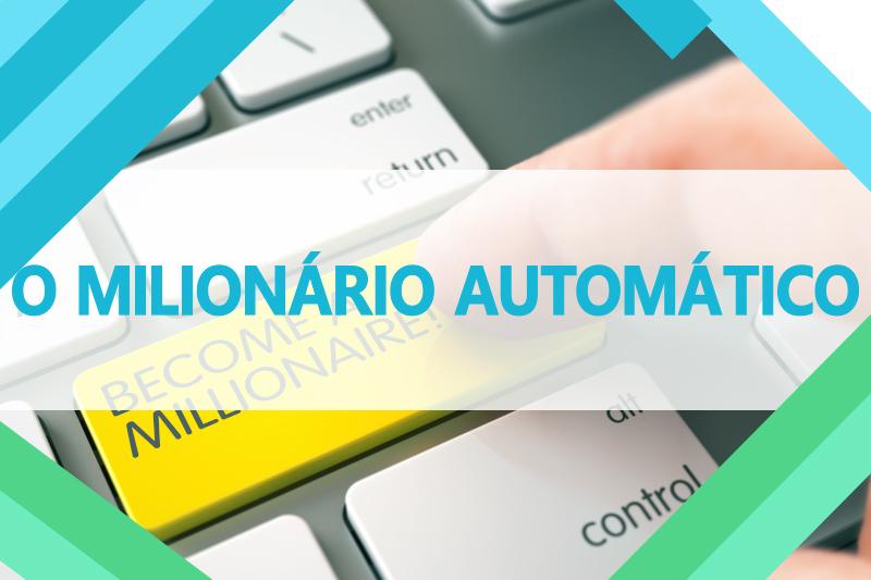 O Milionário Automático