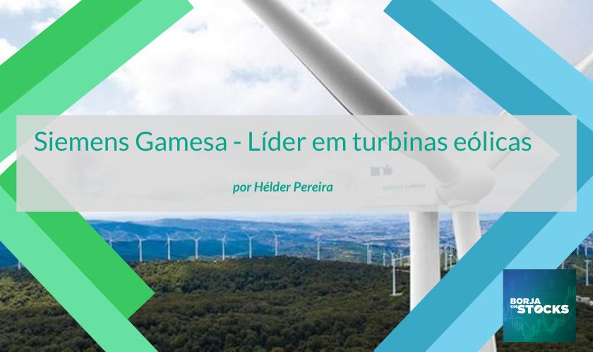 Siemens Gamesa – Líder em turbinas eólicas