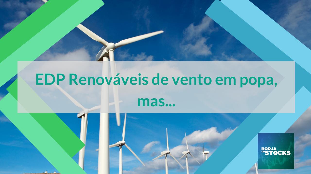 EDP Renováveis de vento em popa, mas...