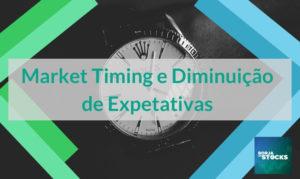 Market Timing e Diminuição de Expetativas