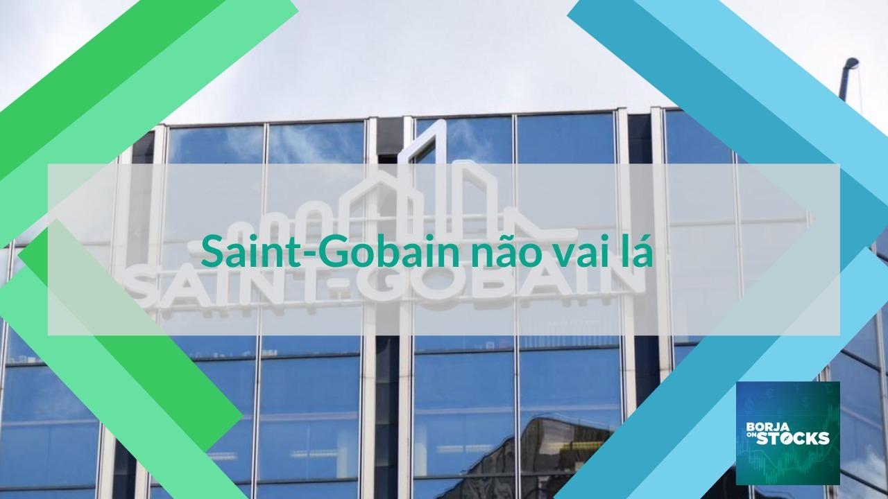 Saint-Gobain não vai lá
