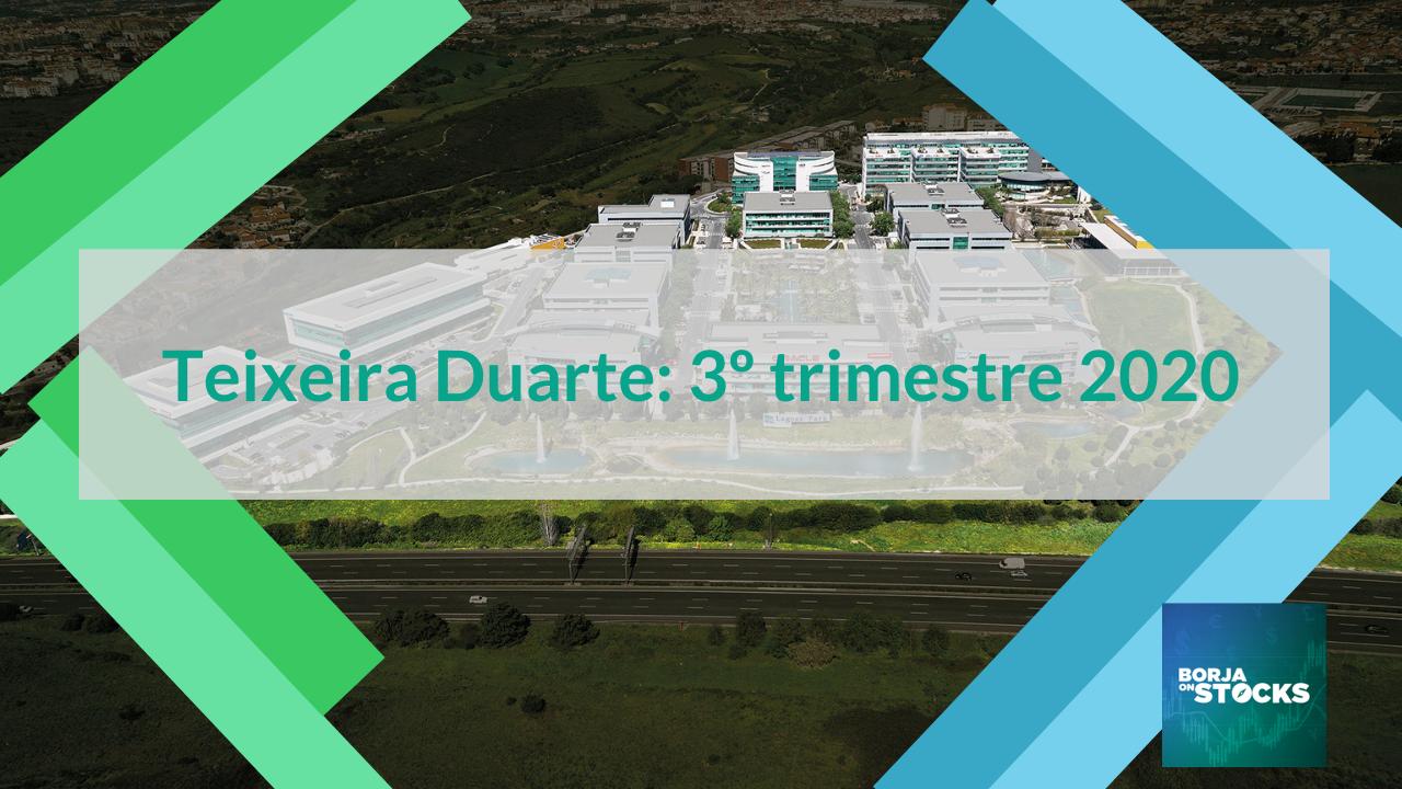 Teixeira Duarte: 3º trimestre 2020