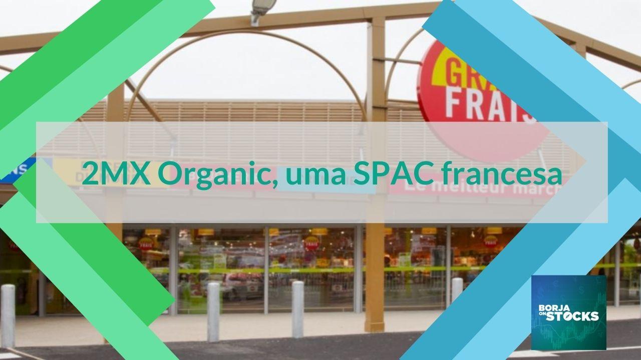 2MX Organic, uma SPAC francesa