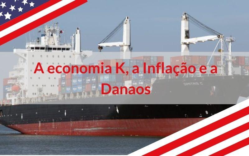 A economia K, a Inflação e a Danaos