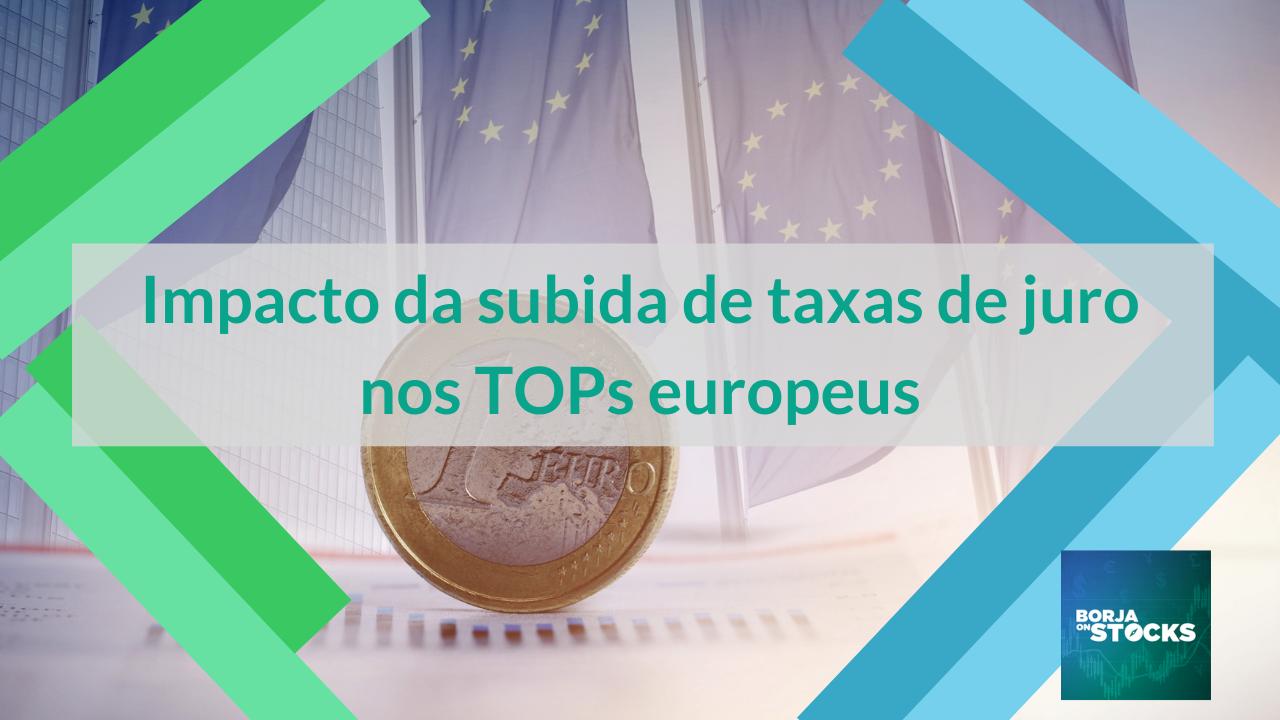 Impacto da subida de taxas de juro nos TOPs europeus