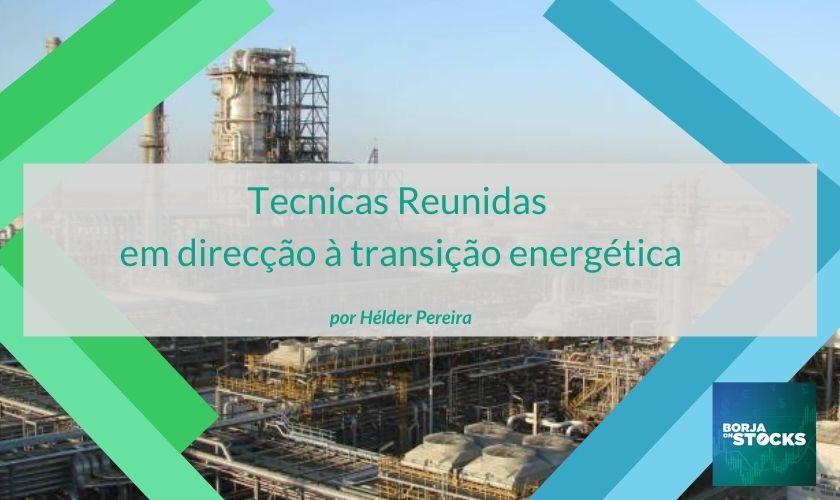 Tecnicas Reunidas em direcção à transição energética