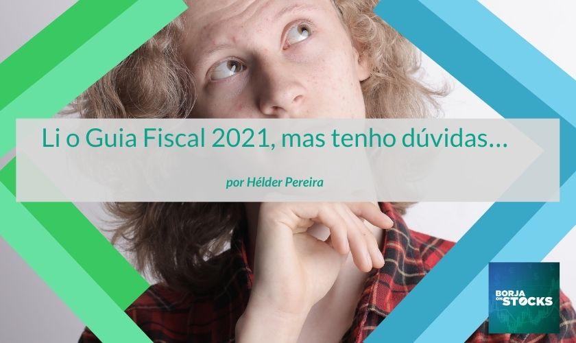 Li o Guia Fiscal 2021, mas tenho dúvidas…