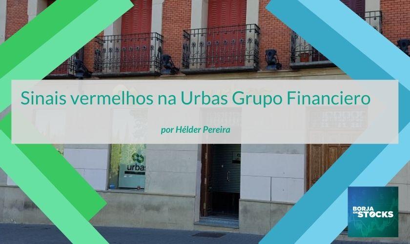 Sinais vermelhos na Urbas Grupo Financiero