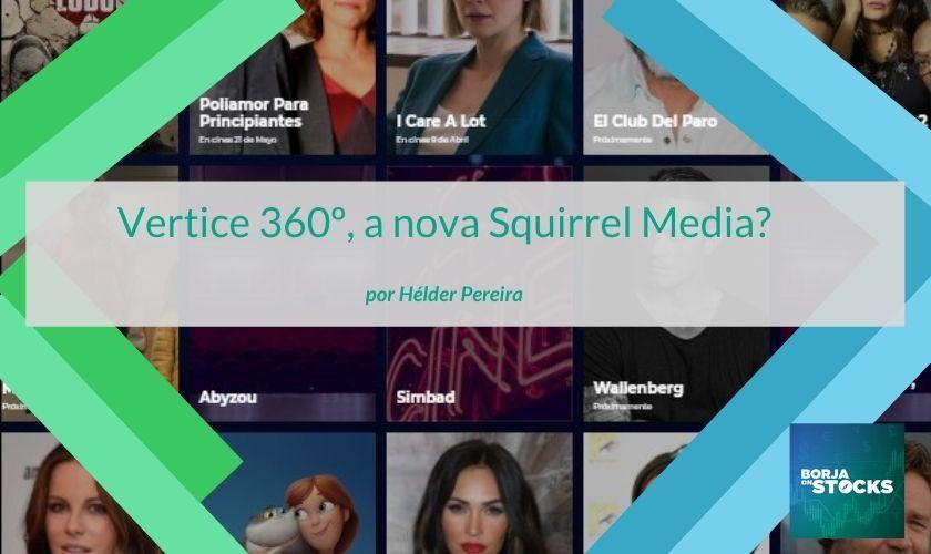 Vertice 360º, a nova Squirrel Media?
