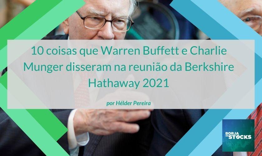 10 coisas que Warren Buffett e Charlie Munger disseram na reunião da Berkshire Hathaway 2021