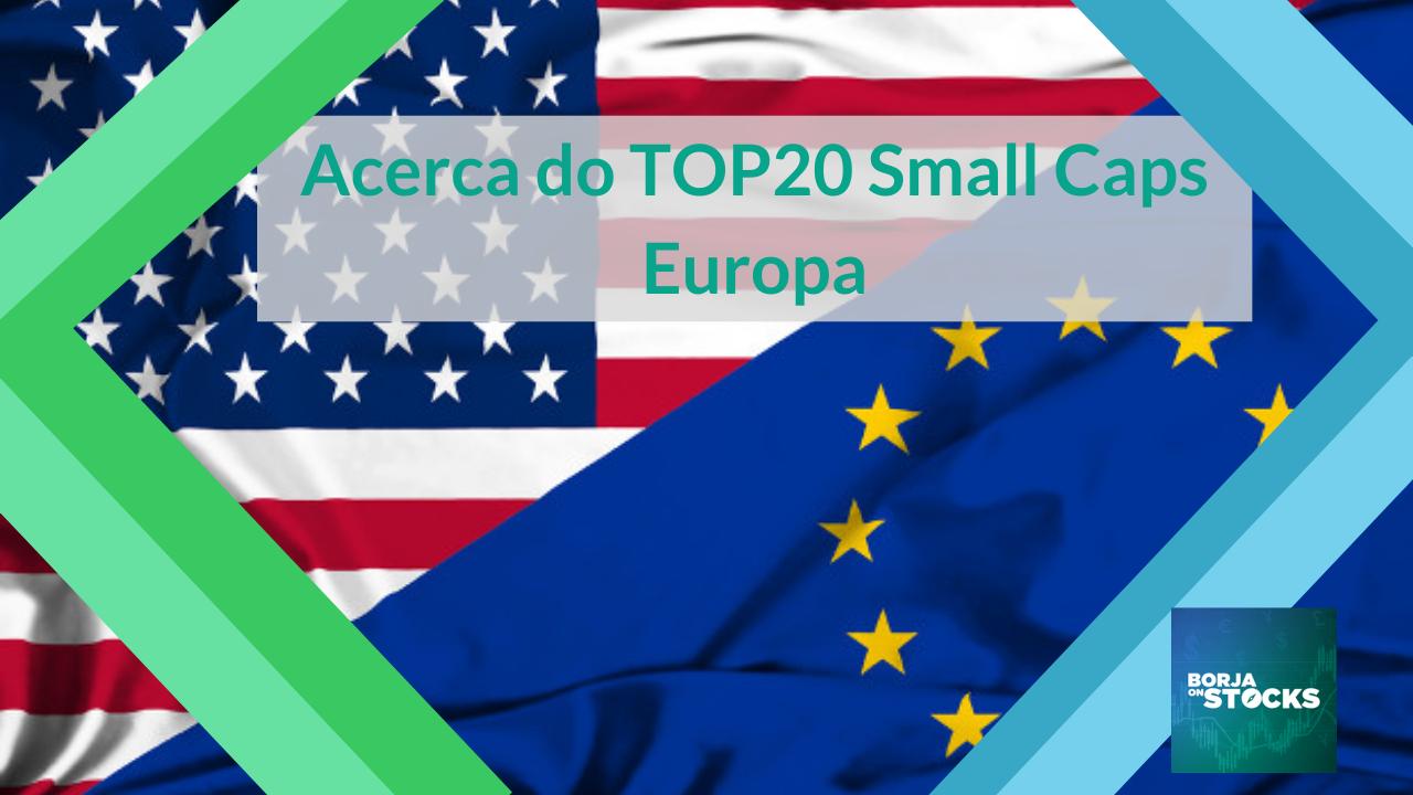 Acerca do TOP20 Small Caps Europa
