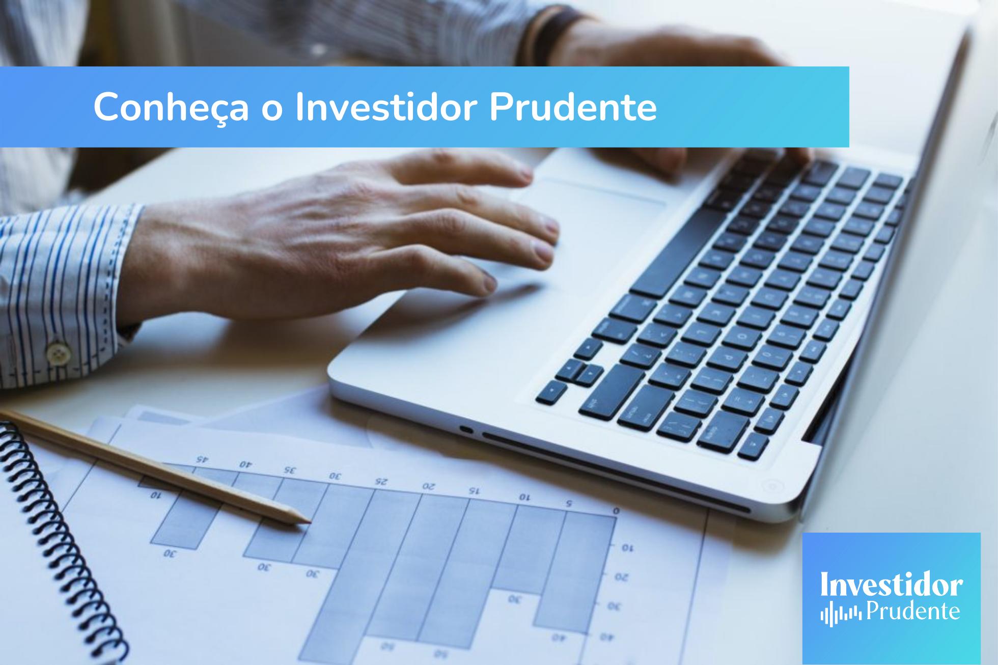 Conheça o Investidor Prudente