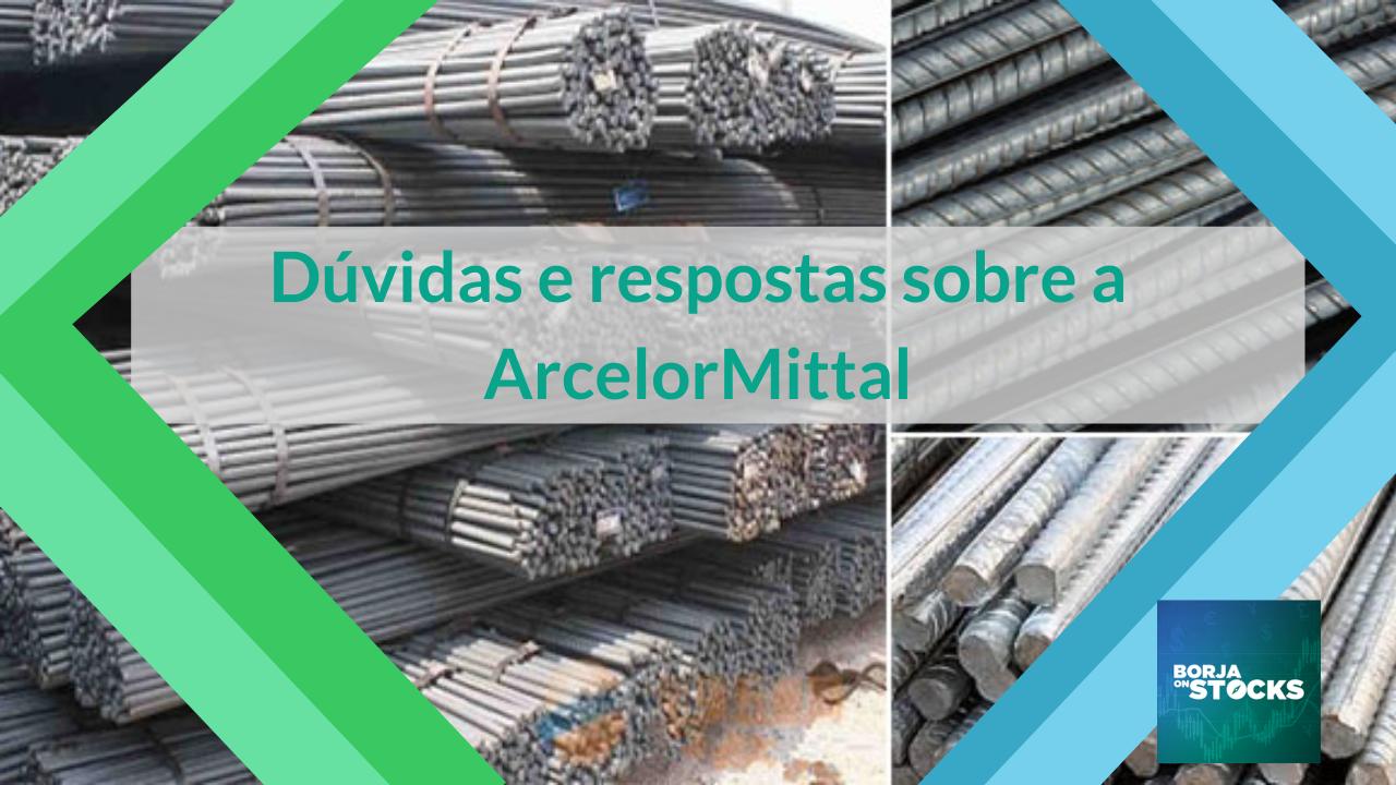Dúvidas e respostas sobre a ArcelorMittal