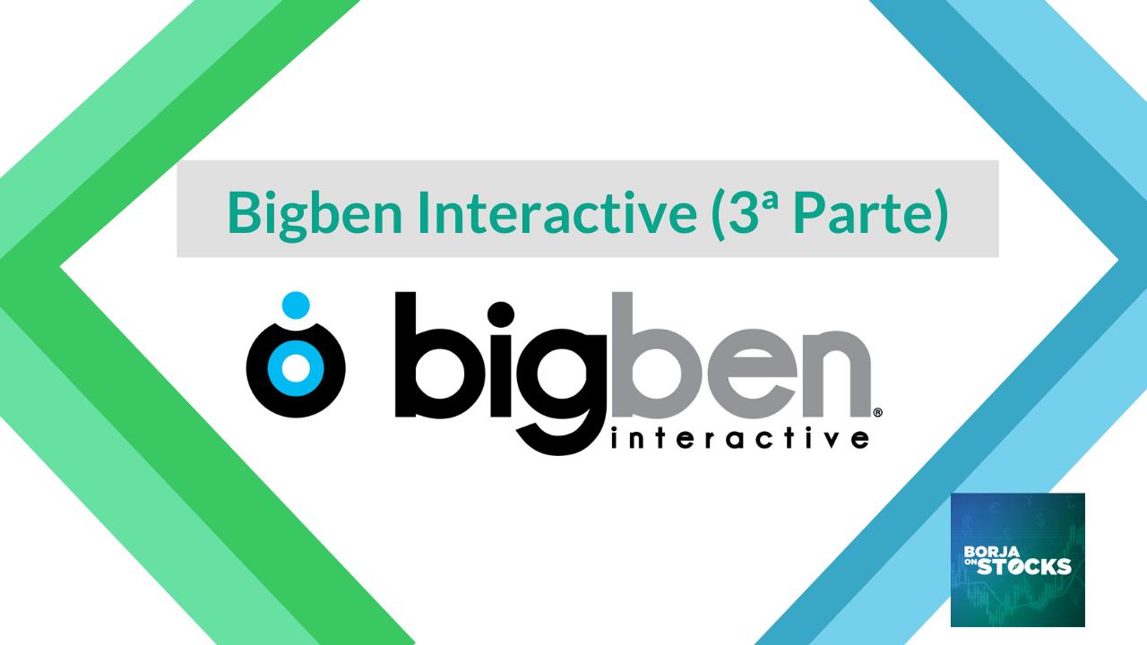 Bigben Interactive (3ª Parte)
